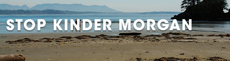 Stop Kinder Morgan - Sign now to say NO to this dangerous pipeline expansion